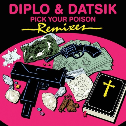 Diplo & Datsik- Pick Your Poison feat. Kay Remix EP  Minimix