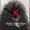 "XV | "" Chaka Shao Khan """