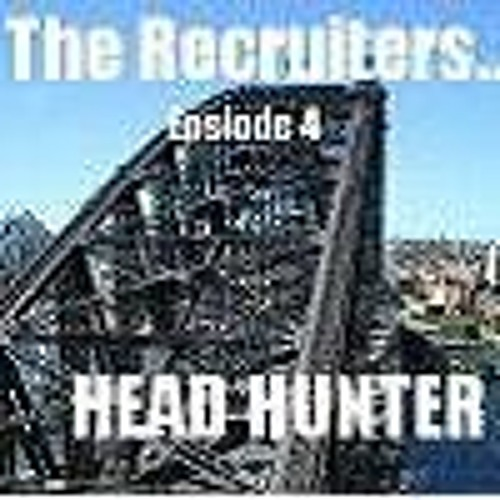 The Recruiters Episode 4 - Head Hunter