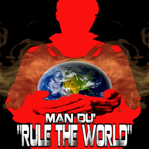 Rule The World (Man Du' Remix) FREE DOWNLOAD!! View song info