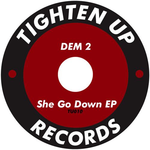 TU010 Dem 2 - She Go Down