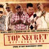 Top Secret (Official Remix) [Ft. OG Y Guayo, Cosculluela, Yomo Y Yaviah]