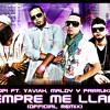Siempre Me Llama (Remix) [Ft. Farruko, Maldy Y Yaviah]