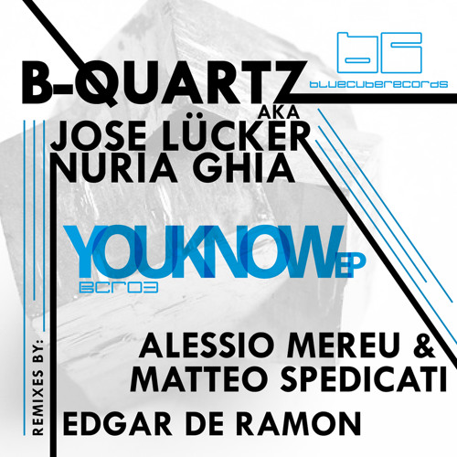 B-Quartz :: You Know EP (Nuria Ghia & Jose Lücker)