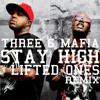 Three 6 Mafia - Stay High (Lifted Ones Remix)