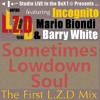 L.Z.D Feat. Barry White Incognito & Mario Biondi - Sometimes Lowdown Soul (The First L.Z.D Mix)
