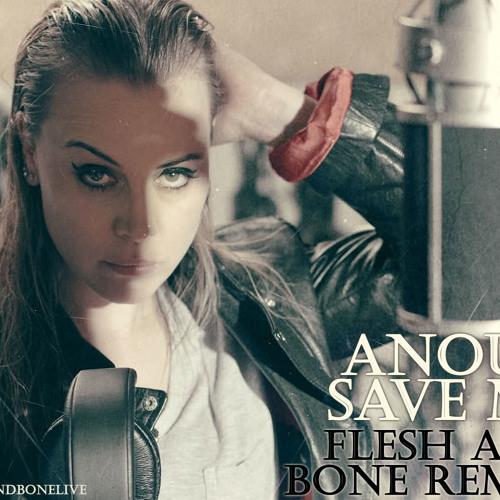 Anouk - Save Me (Flesh and Bone Remix) //FREE DOWNLOAD ON FB