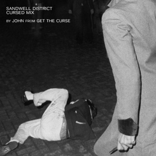 Sandwell District - Cursed mix