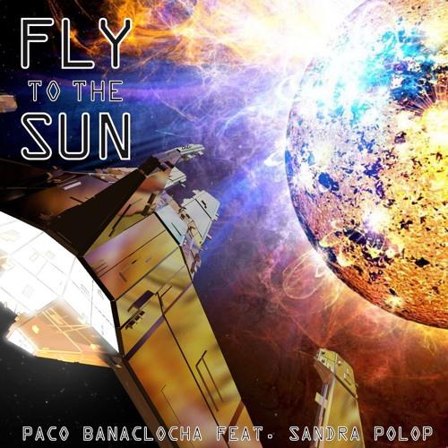 PACO BANACLOCHA feat SANDRA POLOP - Fly to the Sun