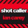 Ian Carey - Shot Caller (UK Radio Edit)