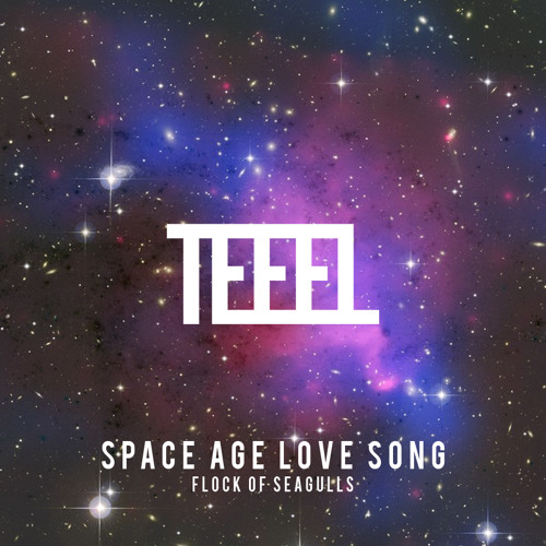 Flock of Seagulls - Space Age Love Song (TEEEL Cover)