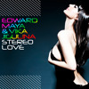 Edward Maya - Stereo Love (UK Radio Edit)