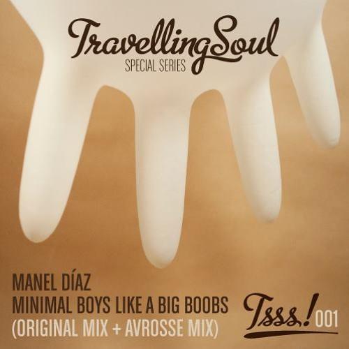 Manel Diaz - Minimal Boys Like Big Boobs (Avrosse Likes Big Boobs Remix)
