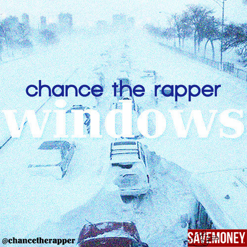 Chance The Rapper - Windows (5day)