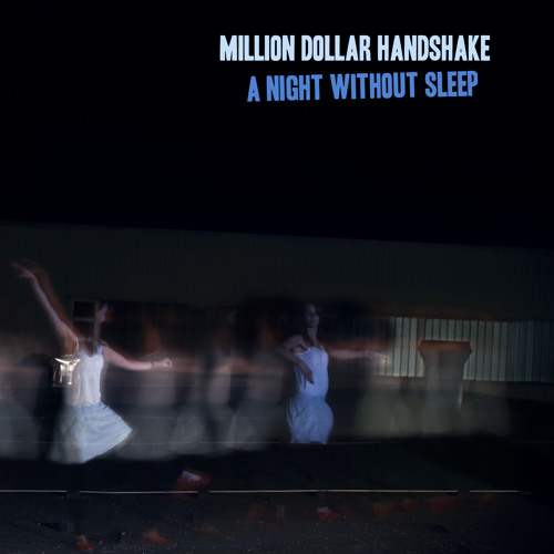 Million Dollar Handshake - A Night Without Sleep
