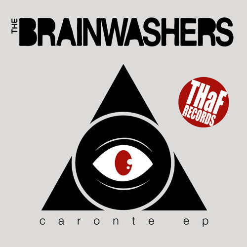The BrainWashers - Caronte EP OUT NOW!