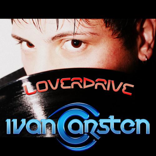 Ivan Carsten - LoVeRDrive   (October 2011 Refixx)