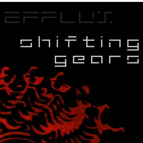 Efflux - Shifting Gears