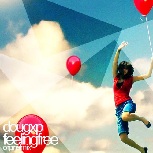 DouGxp - Feeling Free (Original Mix)