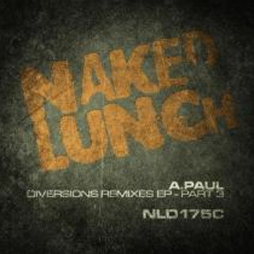 A.Paul - Flam (Rebekah remix) - Naked Lunch