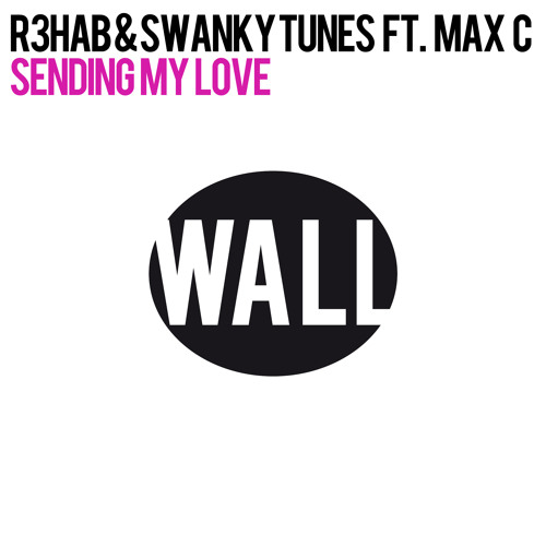 R3hab & Swanky Tunes feat. Max C - Sending My Love (Tommy Trash Remix)