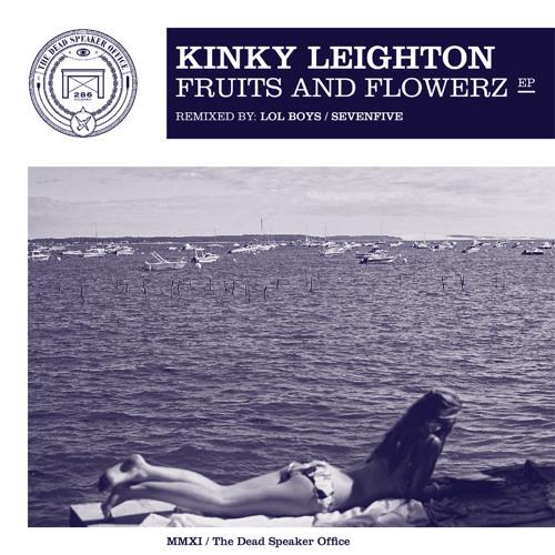 Kinky leighton - flowerz (TDSO005)