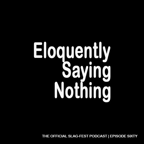 ESN060 : Eloquently Saying Nothing 060