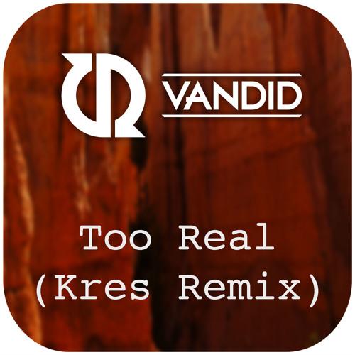 Van Did - Too Real (Kres Remix) - Free Download