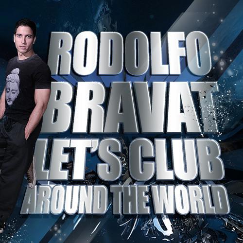 DJ RODOLFO BRAVAT - LET'S CLUB AROUND THE WORLD Session Mix (DEC'11)