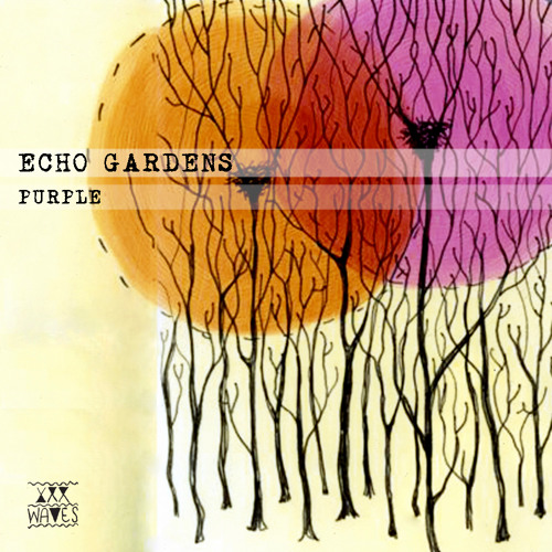 Echo Gardens -Mantra (Stay Outside)