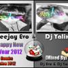 Podcast, Happy New Year 2012 Mixed By [Deejay Evo & Ðj Ÿàlïx]