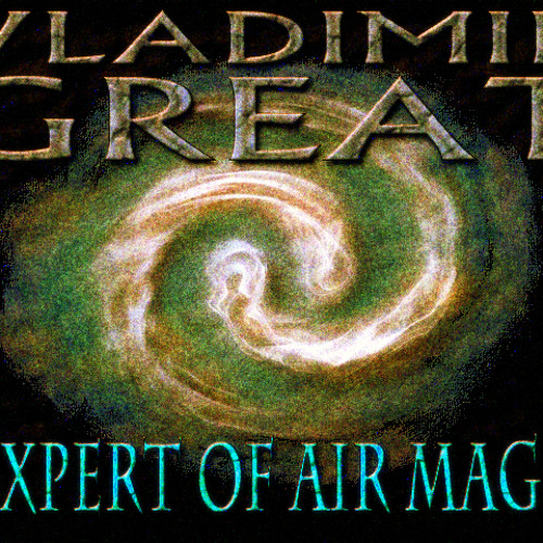 Vladimir Great - Expert of Air Magic