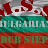 M.s.S |Bulgarian folk music Dubstep| 16.12.2011
