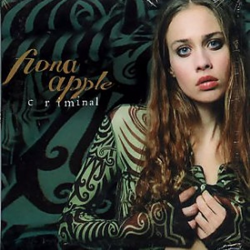 """Criminal"" - Fiona Apple"