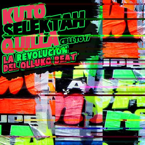 KUTO QUILLA SELEKTAH - El Color de la Tierra - CBLLT017