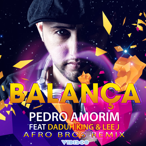 Pedro Amorim feat Daduh King & Lee J - Balança (Afro Bros Remix) **Radio Edit**