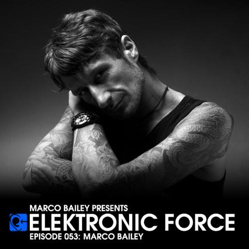 Marco Bailey - Elektronic Force Podcast 053 [2011-12-15]