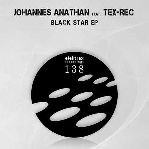 Johannes Anathan feat. Tex-Rec - Black Star EP [ Elektrax Recordings ]