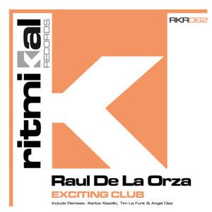 Raul De La Orza - Exciting Club (Angel Diaz Remix) SC