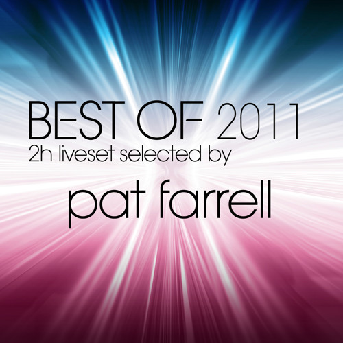 Best of 2011 - 2h Set selected by Pat Farrell