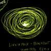 Linkin Park - Blackout (Zhan.Dos Remix)