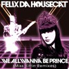 2009: Felix Da Housecat - We All Wanna Be Prince: 02.