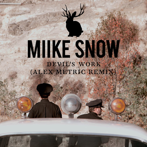 Miike Snow - Devil's Work (Alex Metric Remix)