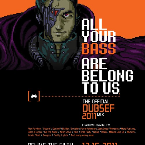 Dubsef - All Your Bass Are Belong To Us (2011 New Years Mixtape) *DOWNLOAD AVAILABLE*