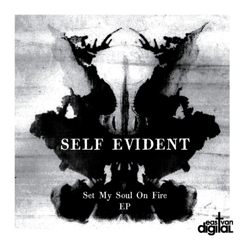 Self Evident - Set My Soul On Fire