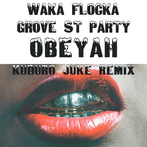 Waka Flocka - Grove St Party  (Obeyah Kuduro Juke RMX)