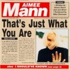 Aimee Mann's That's Just What You Are