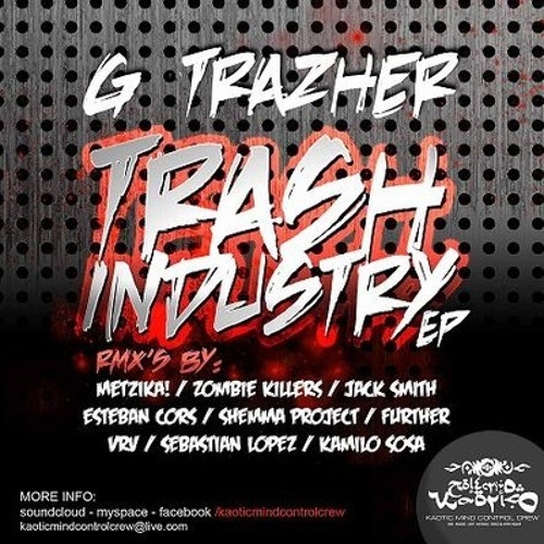 G Trazher - Trash Industry