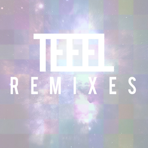 TEEEL Remixes
