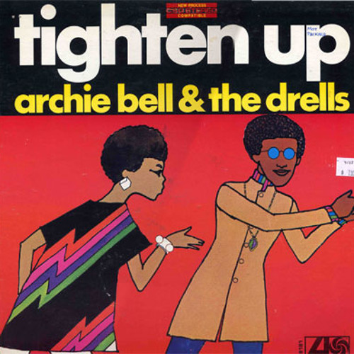 Archie Bell & The Drells - Tighten Up (Driscol's Funky Redo)